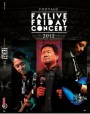 Friday : Fat Live Friday Concert