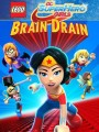 Lego: Dc Super Hero Girls : Brain Drain