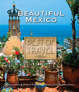 Best of Travel: Beautiful Mexico