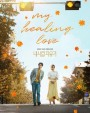My Healing Love  ( Episodes: 01-80 End )
